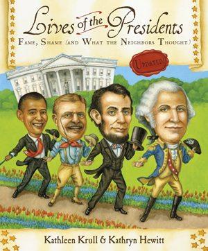 Lives of the Presidents, Kathleen Krull, Kathryn Hewitt