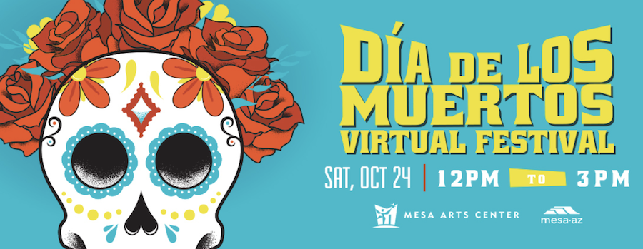 Dia de los Muertos, 2020, Mesa Arts Center